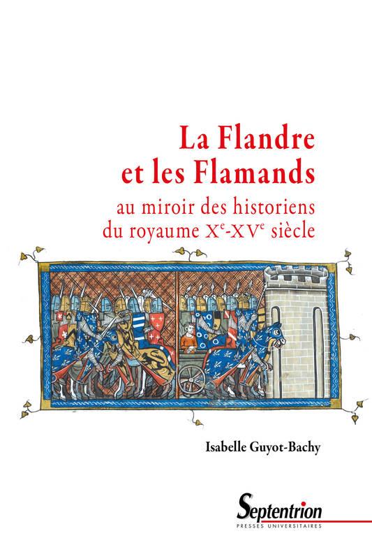 La Flandre et les Flamands
