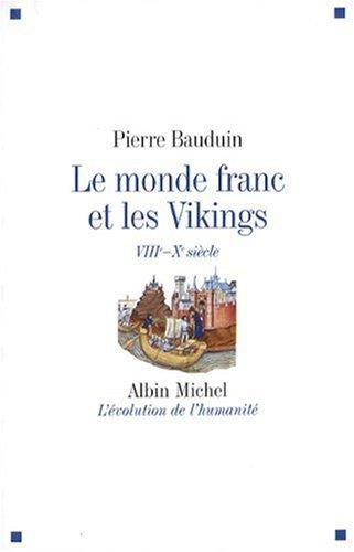 Le monde franc et les Vikings : VIIIe-Xe siècle