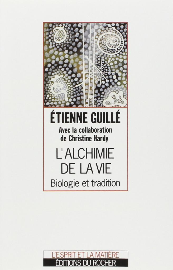 L'Alchimie de la vie : Biologie et tradition